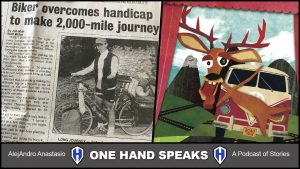 AlejAndro on bicycle tour and an illustration of a deer about to get hit by a van. One Hand Speaks Podcast.