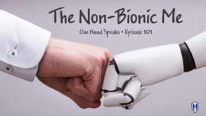 bionic, artificial limbs, biomechanics, cyborg, podcast, storytelling, one hand