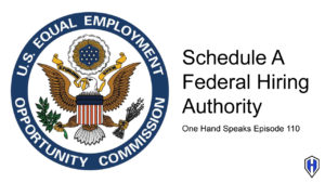 Schedule A Hiring Authority, Disability, Employment, Podcast, Storytelling, One-Handed Life, Federal Government