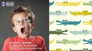 alligator, blog, children, one hand, Podcast, storytelling, western idaho fair