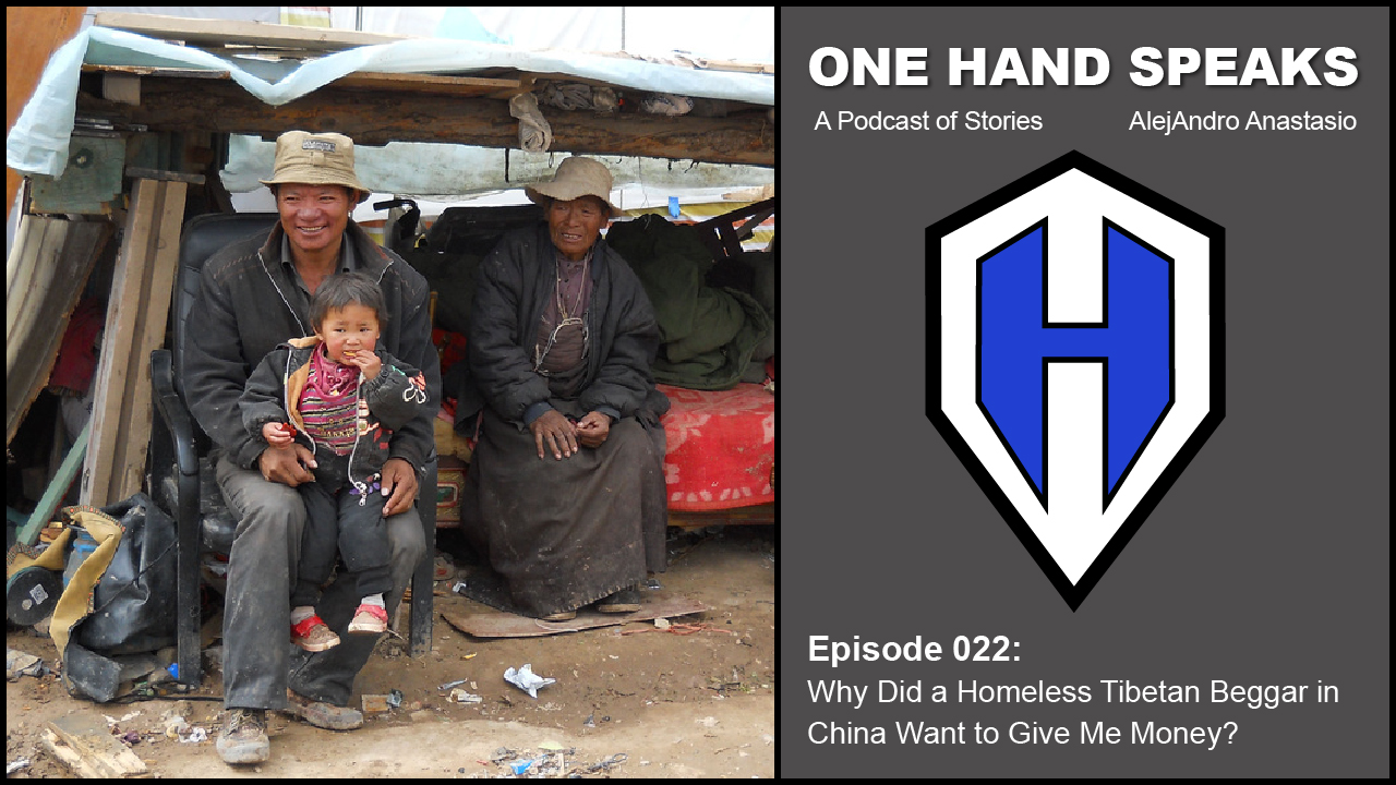 Why Did a Homeless Tibetan Beggar in China Want to Give Me Money? – OHS022